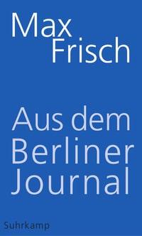 Max Frisch Berliner Journal