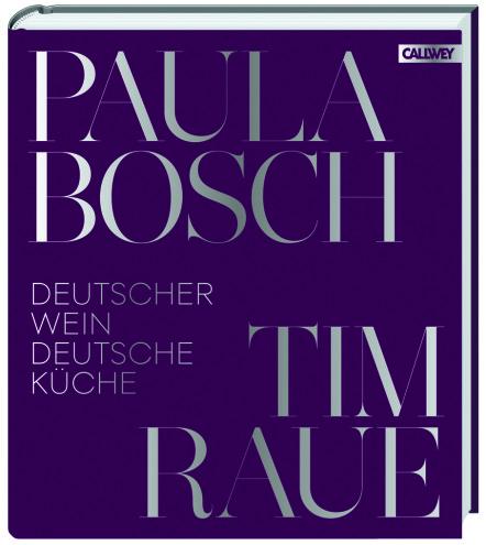 Paula Bosch Tim Raue Deutsche Küche Deutscher Wein