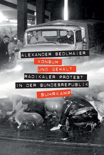 Alexander Sedlmaier Konsum und Gewalt